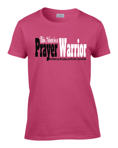 This Mom is a Prayer Warrior Ladies Tee - S / Dark Pink - Christian T-Shirt | Christian Gifts | Christian Apparel - 1