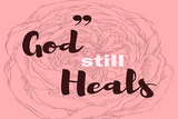 God Still Heals Scripture Printable