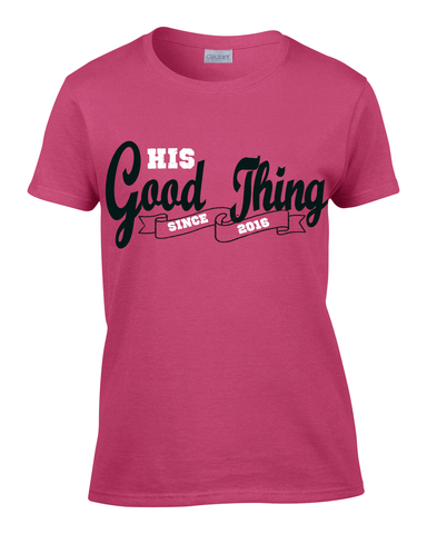 His Good Thing Since....Custom Ladies Classic Fit (Crew Neck) - S / Dark Pink - Christian T-Shirt | Christian Gifts | Christian Apparel - 1