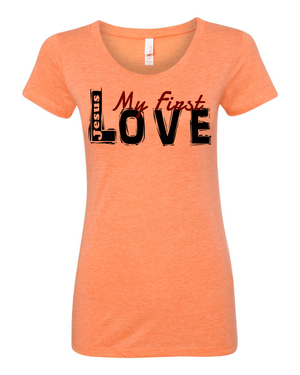 Jesus:  My First Love Ladies' Tri-blend Christian T-Shirt - S / Orange - Christian T-Shirt | Christian Gifts | Christian Apparel - 3