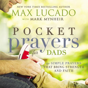 Pocket Prayers for Dads: 40 Simple Prayers That Bring Strength and Faith