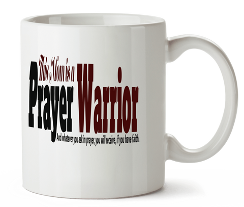 This Mom is a Prayer Warrior Coffee Mug - 11oz - Christian T-Shirt | Christian Gifts | Christian Apparel