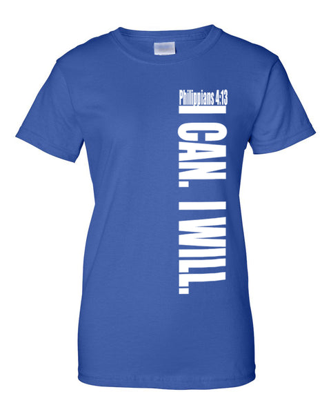 I Can. I Will. (Philippians 4:13) Ladies Classic Fit Tee