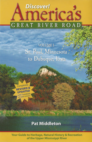 Discover America's Great River Road, Vol 1 - St.Paul Minnesota to Dubuque Iowa By Pat Middleton