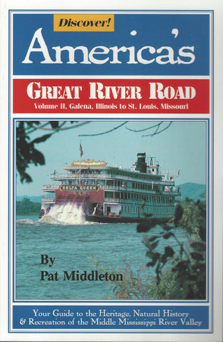 Discover America's Great River Road, Vol 2 - The Middle Mississippi River By Pat Middleton