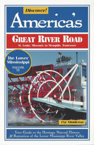 Discover America's Great River Road, Vol 3 - St. Louis to Memphis By Pat Middleton
