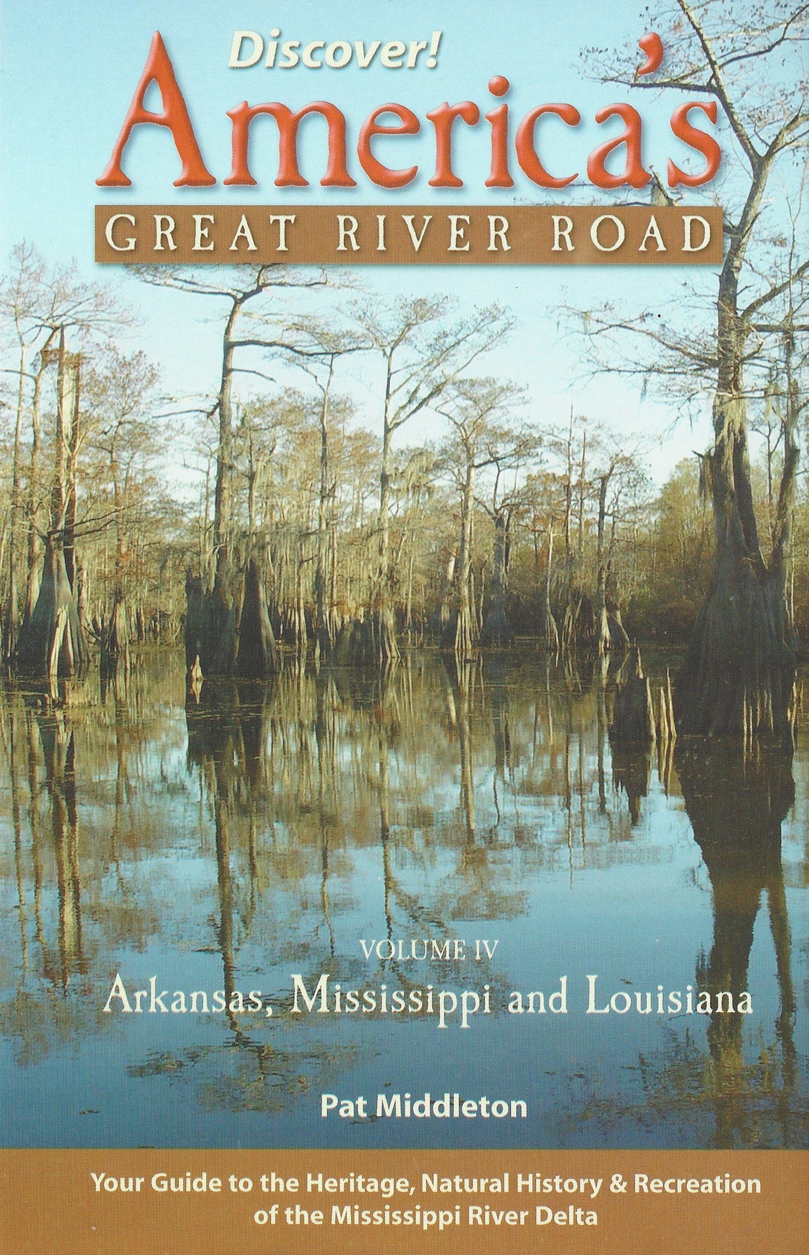 Discover America's Great River Road, Vol 4 - Memphis, TN to The Gulf of Mexico