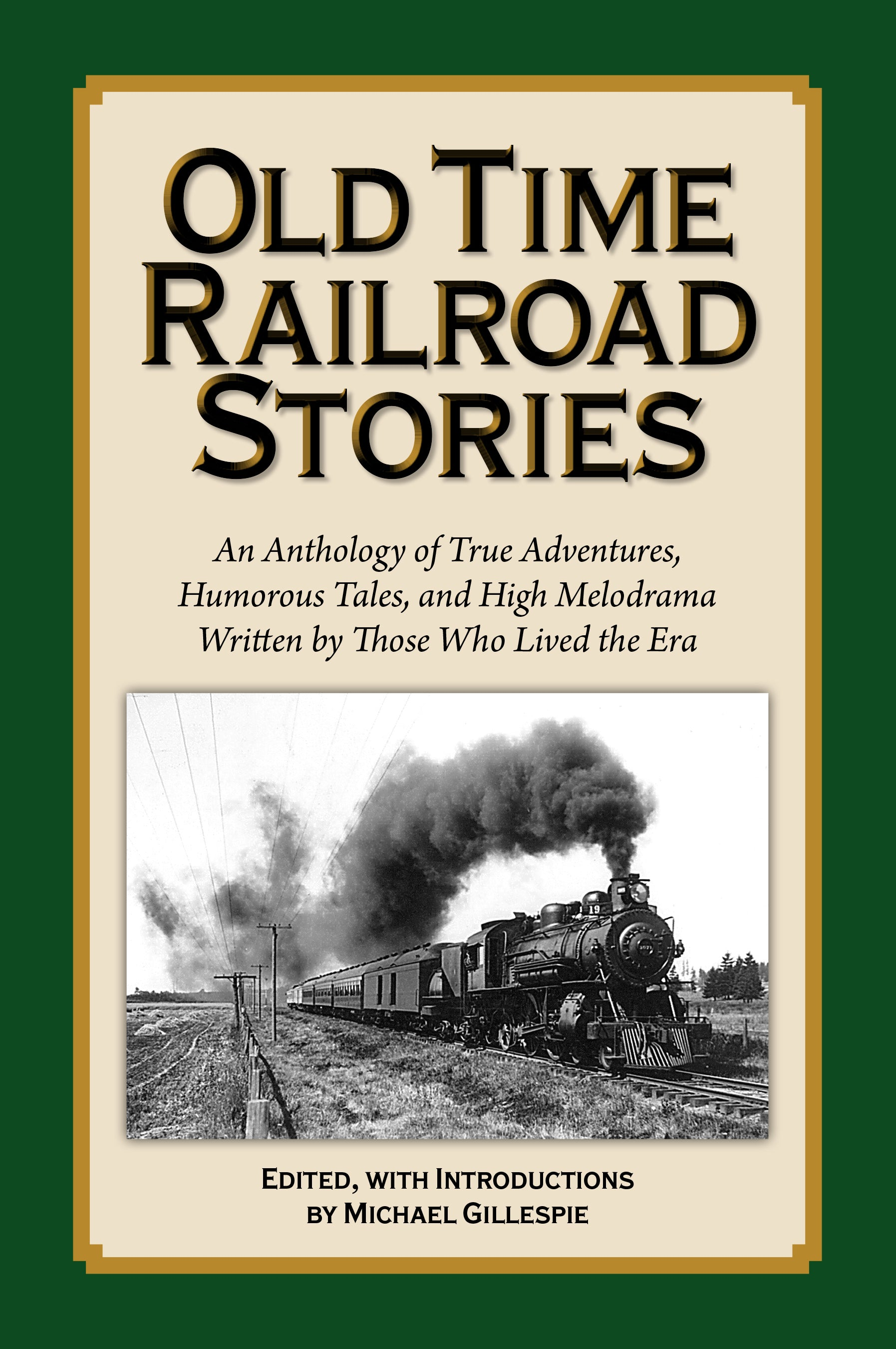 Old Time Railroad Stories by Michael Gilespie