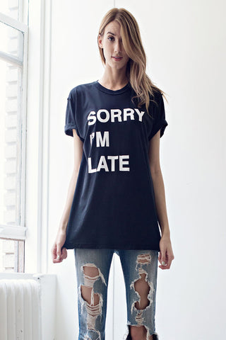 Jac Vanek Sorry I'm Late Perfect Tee- TOPS-JAC VANEK-Free Vibrationz