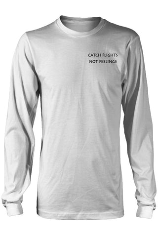 Catch Flights Not Feelings Long Sleeve Shirt- TOPS-teelaunch-Free Vibrationz