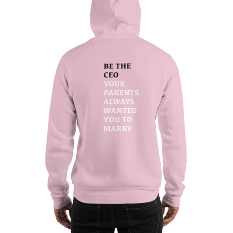You Can - BE THE CEO YOUR PARENTS WANTED YOU TO MARRY Hoodie