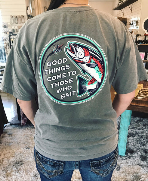Good things come to those who bait (Mens tee)