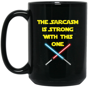 The Sarcasm Is Strong Mug