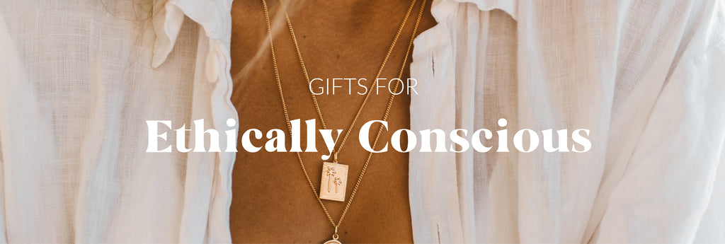 Gift Guide for the ethically conscious girl