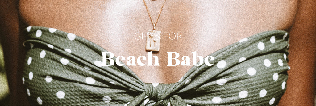 Gift Ideas for Beach babes