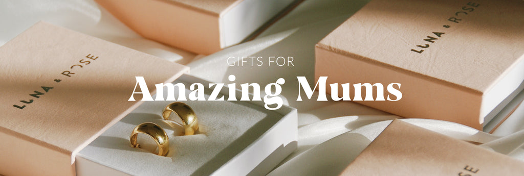 Gifts for Amazing Mums
