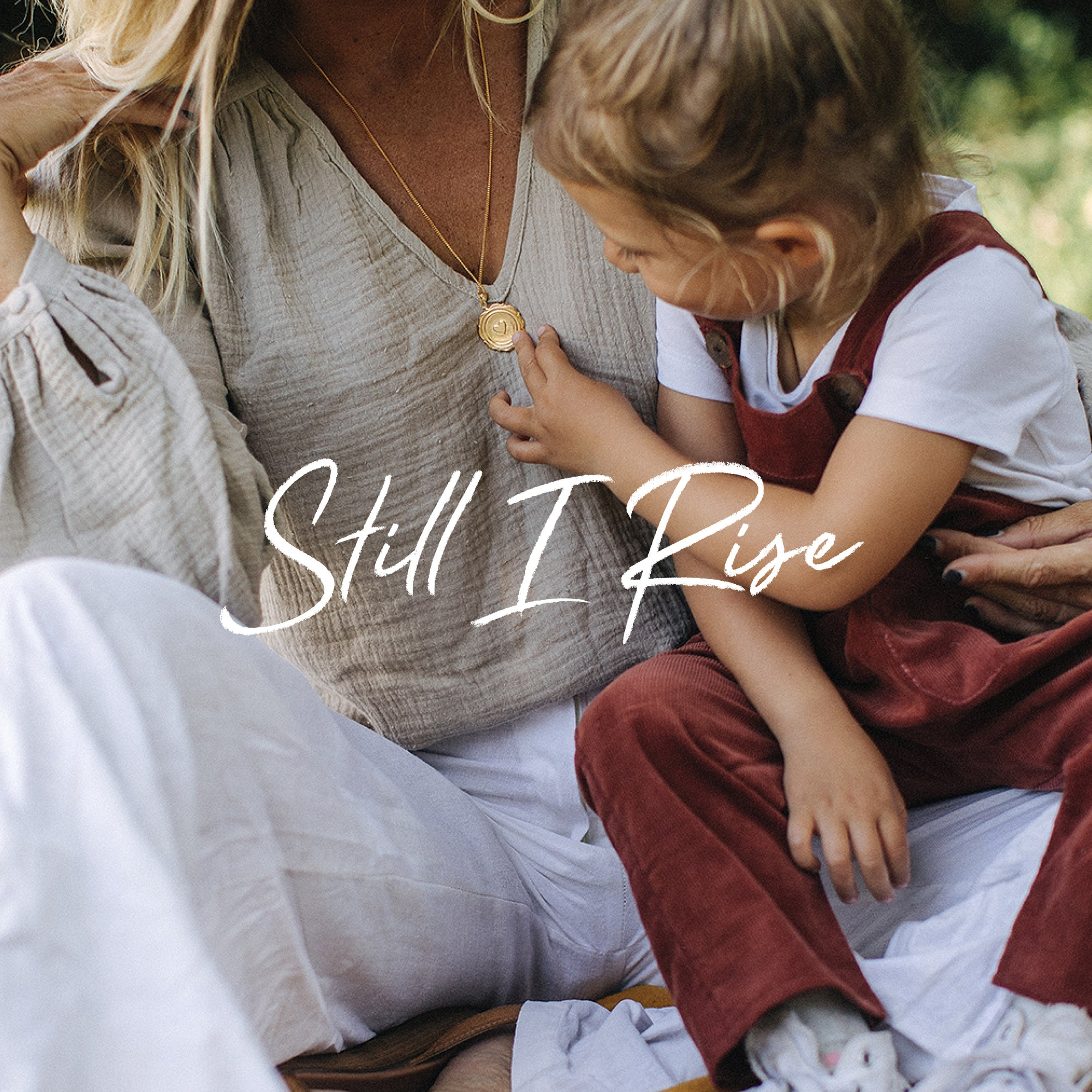 Still  I Rise - A collection for Mothers
