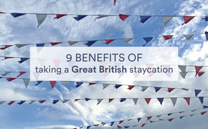 9 benefits of taking a Great British staycation