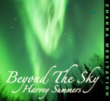 Beyond the Sky - Chakra Meditation | Harvey Summers