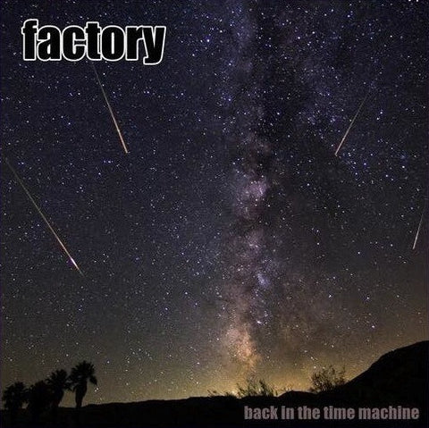 back in the time machine | factory