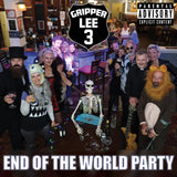 End Of The World Party | Gripper Lee 3