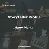 Storyteller Profile: Harry Marks