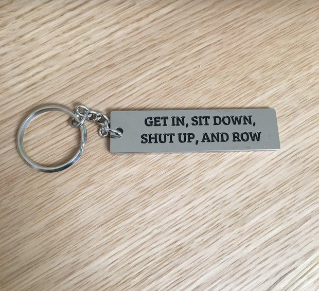 Get In, Sit Down, Shut Up, and Row Key Chain - Square Blades
