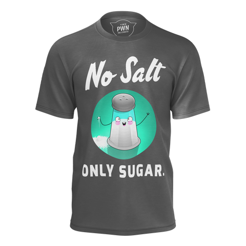 SQUADRON: NO SALT ONLY SUGAR T-SHIRT