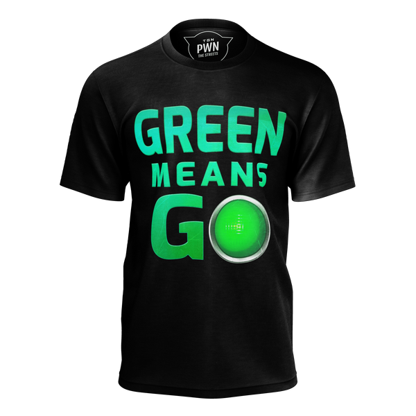 SQUADRON: GREEN MEANS GO T-SHIRT