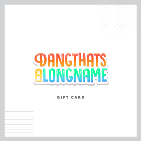 Dangthatsalongname Gift Cards
