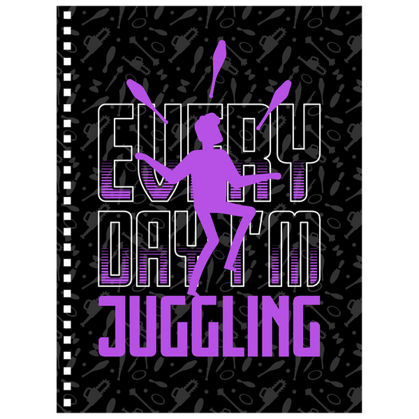 Everyday I'm Jugglin' Notebook