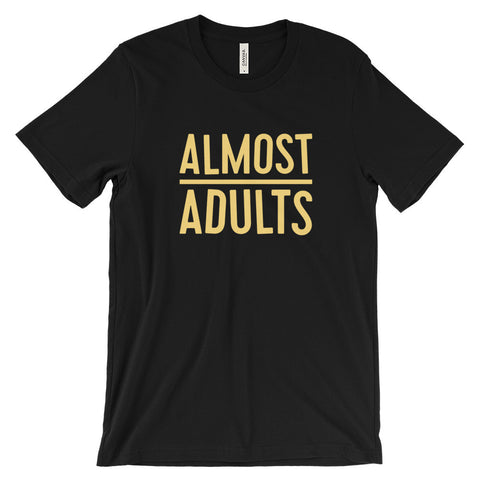 UNSOLICITED PROJECT: ALMOST ADULTS T-SHIRT - UNISEX
