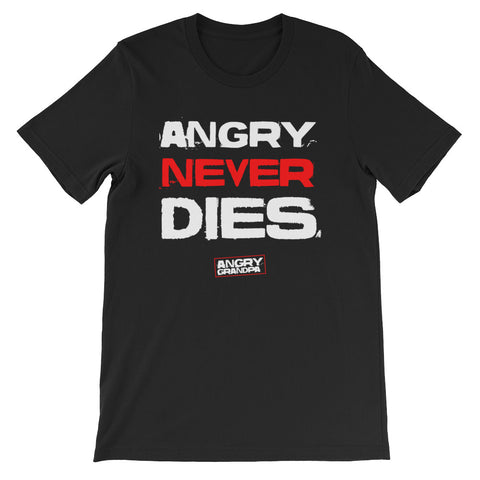 ANGRY GRANDPA: ANGRY NEVER DIES T-SHIRT