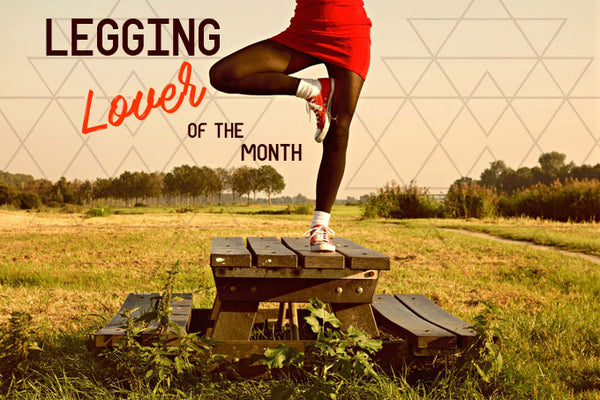 Legging Lover of the Month graphic