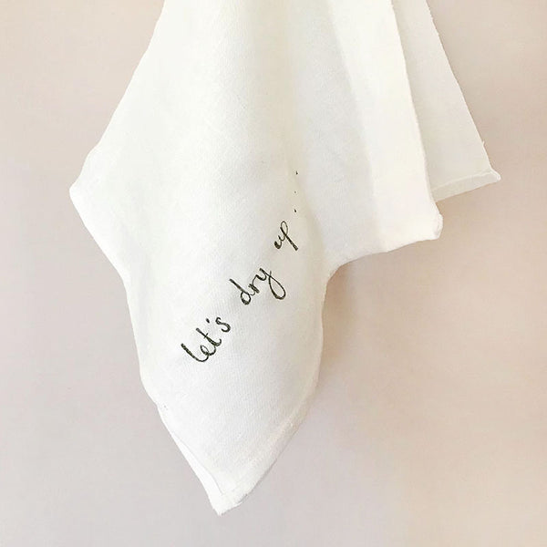 EMBROIDERED LINEN TEA TOWEL - 'let's dry up...'