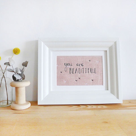 'You Are Beautiful' Embroidered Linen Picture