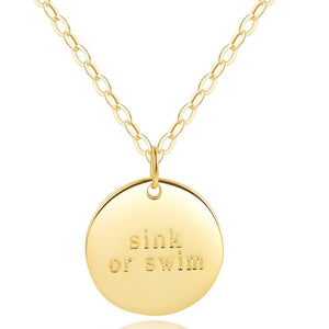 "Disc Necklace - [""Sink or Swim"" ENGRAVED] - 18k Gold"