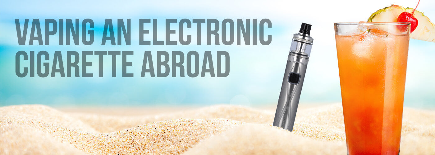 Vaping an e-cigarette abroad