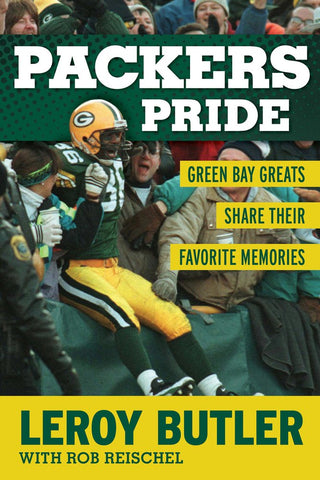 Packers Pride: Green Bay Greats Share Their Favorite Memories