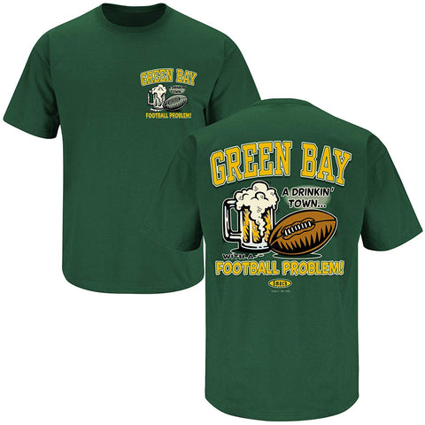 Green Bay Drinkin' Town With a Football Problem Men's Green Shirt