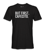But First, Cafecito. Tee - Men