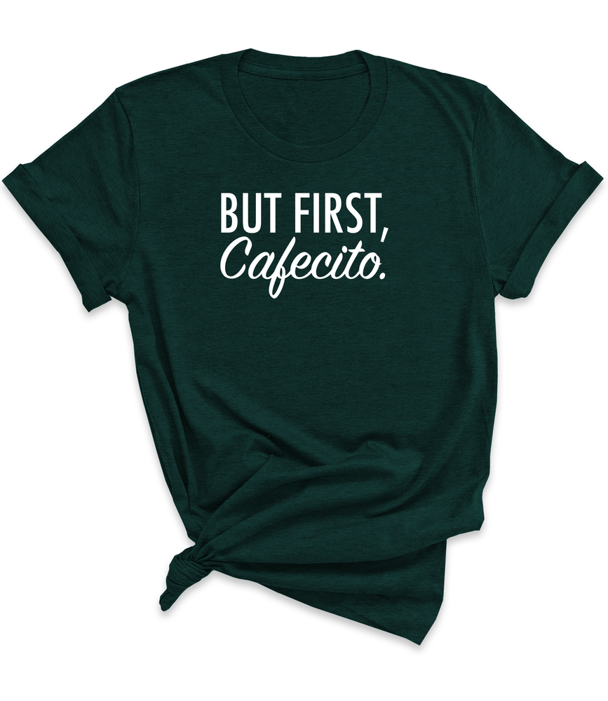 But First, Cafecito. Tee - Women