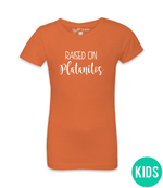 Raised on Platanitos Tee - Girls