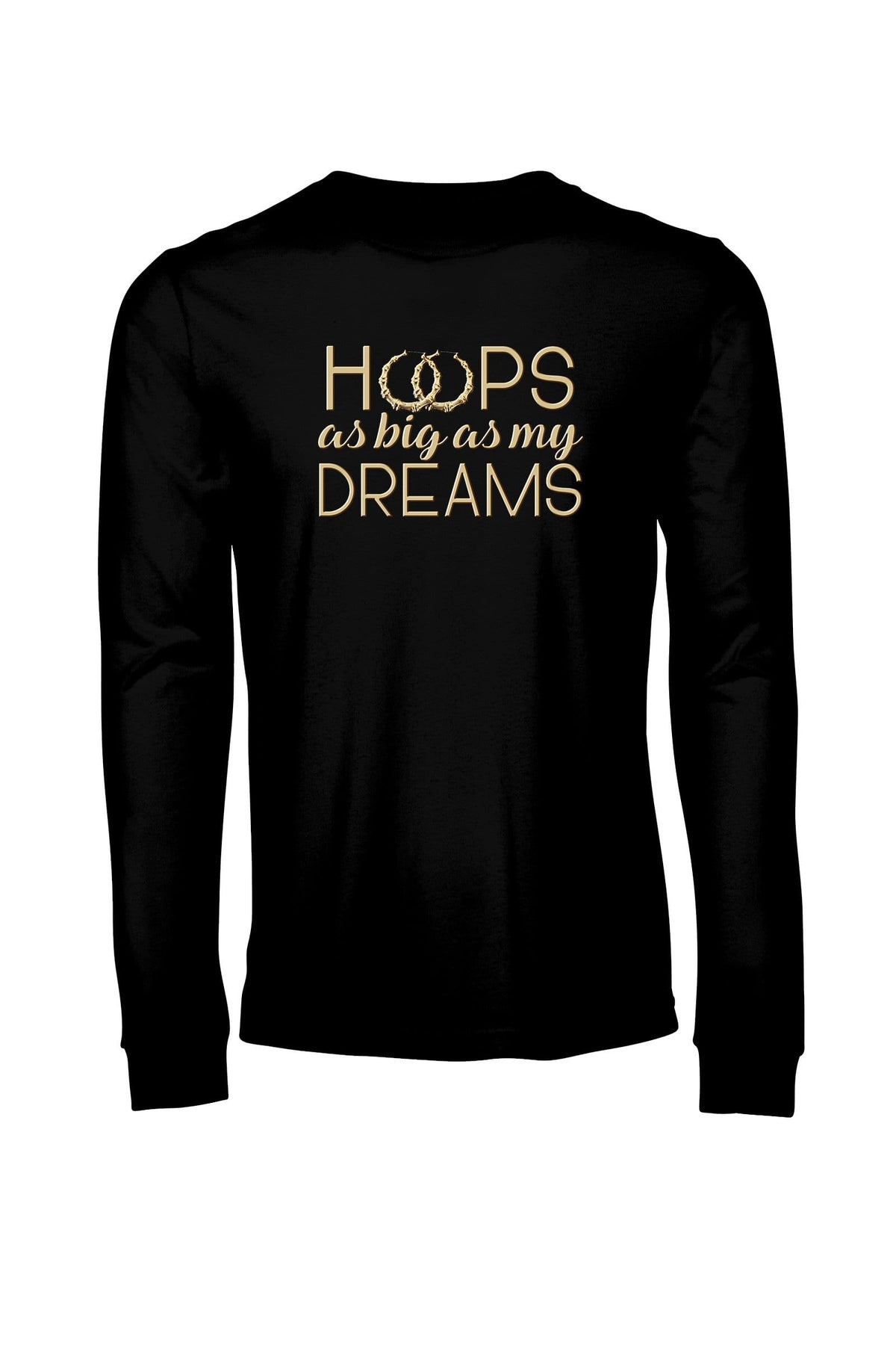 Hoops As Big As My Dreams Long Sleeve - Unisex