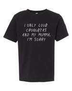 I Only Love Croquetas and My Momma, I'm Sorry - Boys Tee