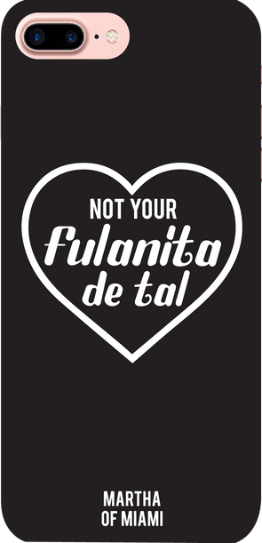 Not Your Fulanita De Tal Phone Case