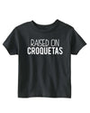 Raised on Croquetas - Toddler Tee