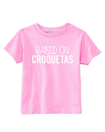 Raised on Croquetas Tee - Toddler