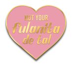 Not Your Fulanita De Tal Pin