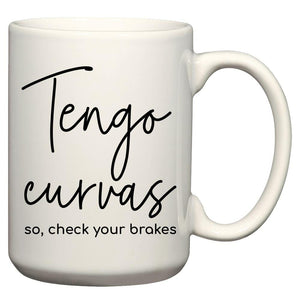 Tengo-Curvas-So-Check-Your-Brakes-Mug.jpg